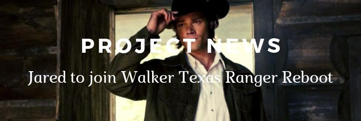 News: Jared Joins 'Walker, Texas Ranger' Reboot